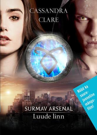 Cassandra Clare, Luude linn. Surmav arsenal I