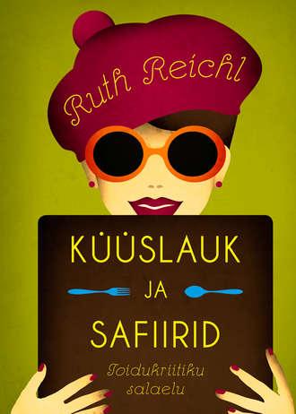 Ruth Reichl, Küüslauk ja safiirid