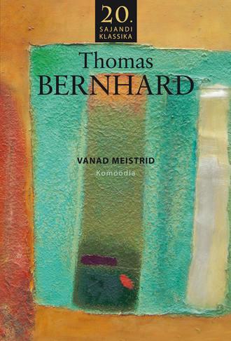 Thomas Bernard, Vanad meistrid