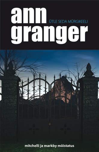 Ann Granger, Ütle seda mürgikeeli