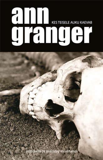 Ann Granger, Kes teisele auku kaevab