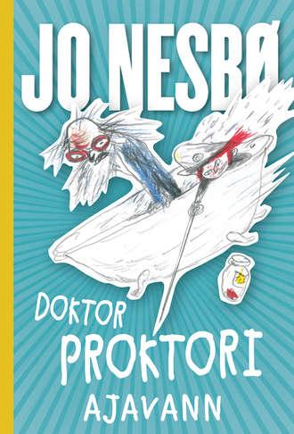 Jo Nesbø, Doktor Proktori ajavann