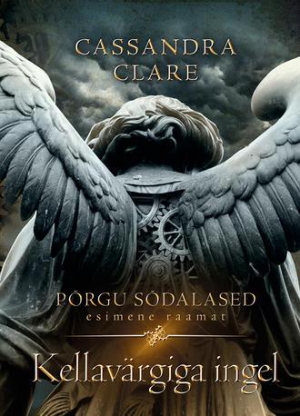 Cassandra Clare, Kellavärgiga ingel. Põrgu sõdalased I raamat