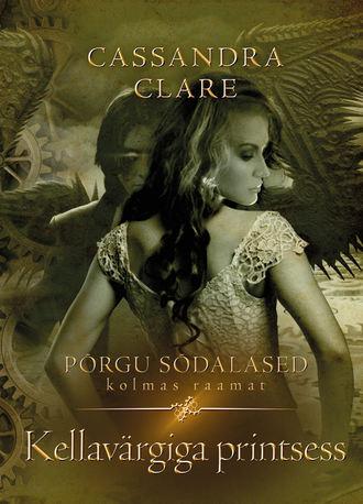Cassandra Clare, Kellavärgiga printsess. Põrgu sõdalased III raamat