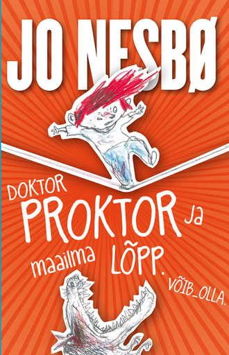 Jo Nesbø, Doktor Proktor ja maailma lõpp. Võib-olla
