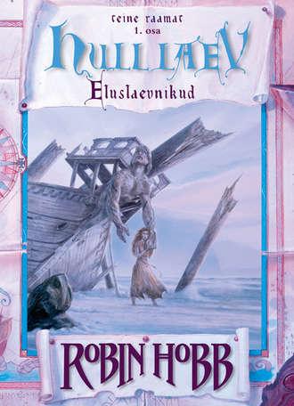 Robin Hobb, Hull laev. Eluslaevnike triloogia II raamat. 1. osa
