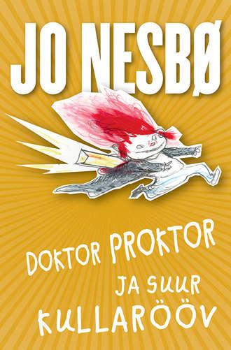Jo Nesbø, Doktor Proktor ja suur kullarööv
