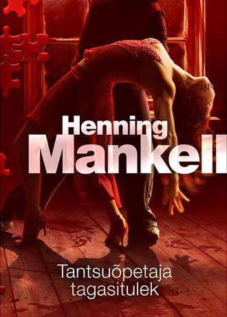 Henning Mankell, Tantsuõpetaja tagasitulek