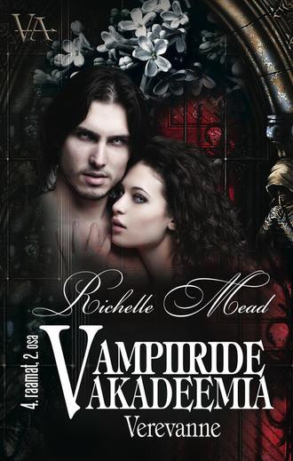 Richelle Mead, Verevanne. Vampiiride akadeemia 4. raamatu 2. osa