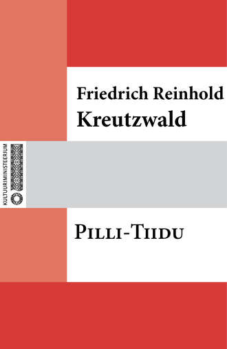 Friedrich Reinhold Kreutzwald, Pilli-Tiidu