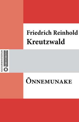 Friedrich Reinhold Kreutzwald, Õnnemunake