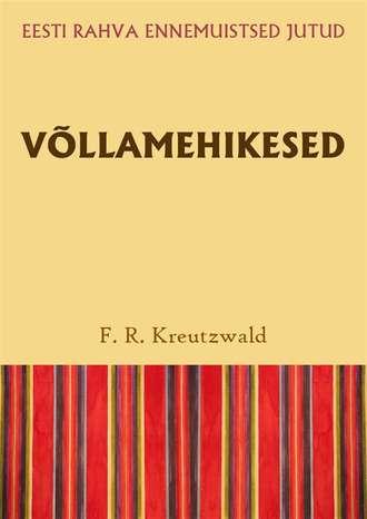 Friedrich Reinhold Kreutzwald, Võllamehikesed