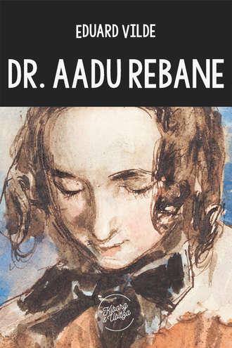 Eduard Vilde, Dr. Aadu Rebane
