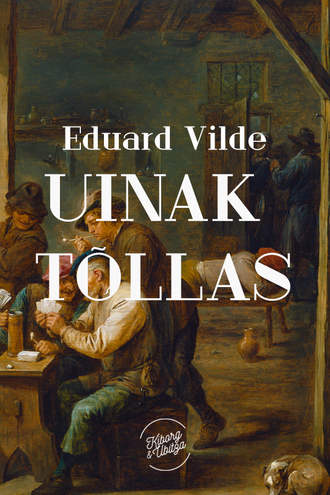 Eduard Vilde, Uinak tõllas