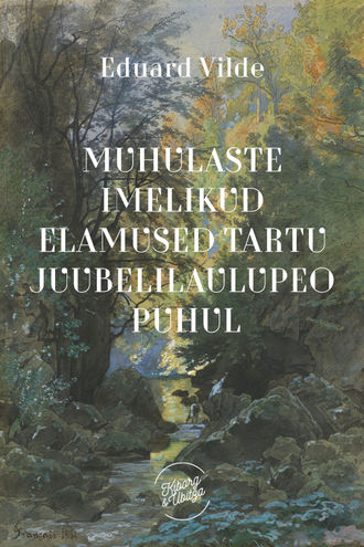 Эдуард Вильде, Muhulaste imelikud elamused Tartu juubelilaulupeo puhul