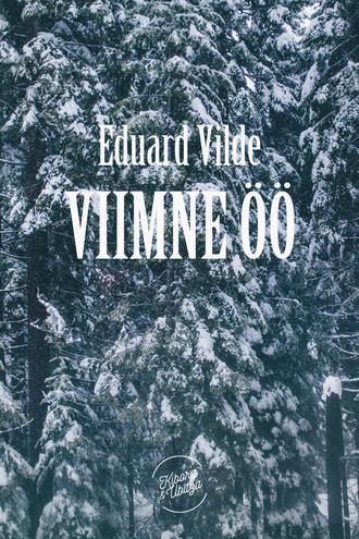Eduard Vilde, Viimne öö