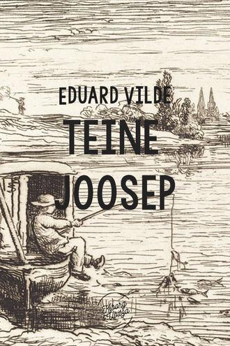 Eduard Vilde, Teine Joosep