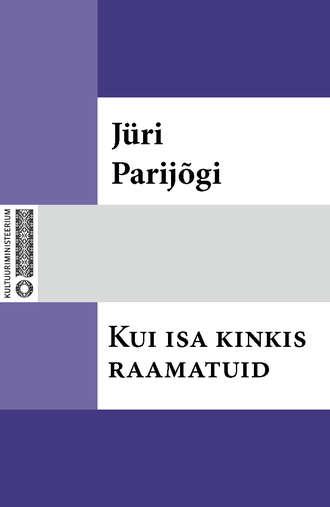 Jüri Parijõgi, Kui isa kinkis raamatuid