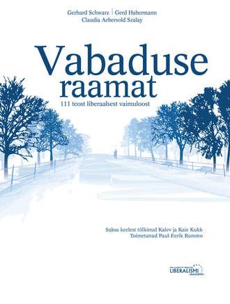 Gerd Habermann, Claudia Szalay, Vabaduse raamat. 111 teost liberaalsest vaimuloost