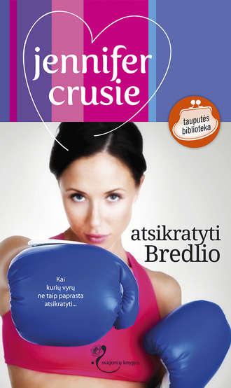 Jennifer Crusie, Atsikratyti Bredlio