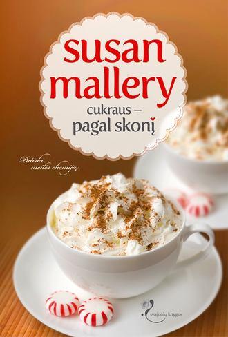 Susan Mallery, Cukraus pagal skonį