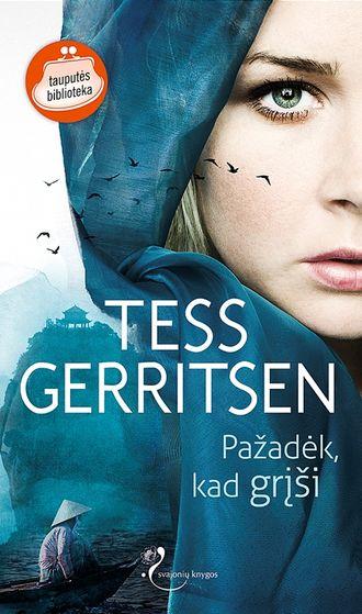 Tess Gerritsen, Pažadėk, kad grįši