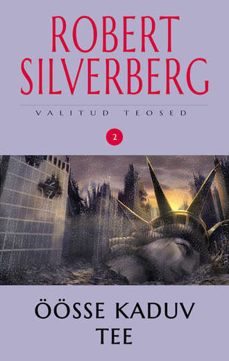 Robert Silverberg, Valitud teosed 2. Öösse kaduv tee