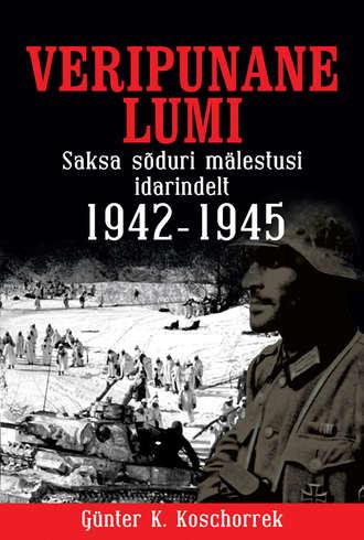 Gunter Koschorrek, Veripunane lumi. Saksa sõduri mälestusi idarindelt 1942–1945