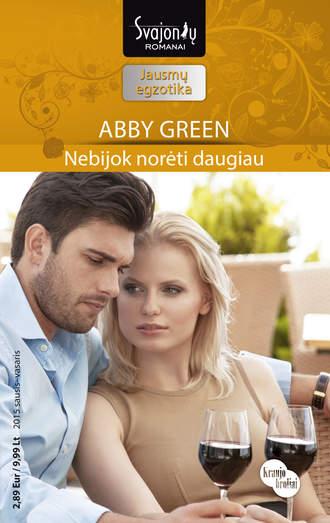 Abby Green, Nebijok norėti daugiau