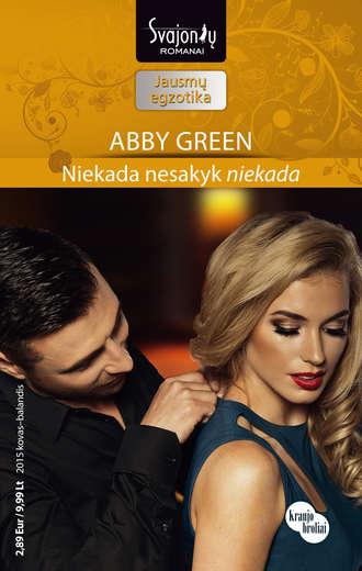 "Abby Green, Niekada nesakyk ""niekada"""