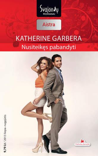 Katherine Garbera, Nusiteikęs pabandyti