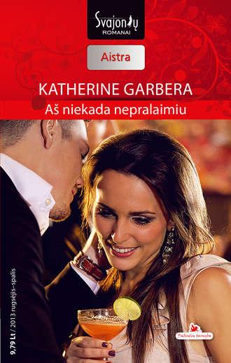 Katherine Garbera, Aš niekada nepralaimiu
