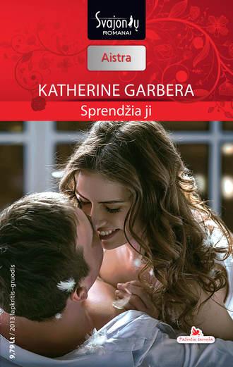 Katherine Garbera, Sprendžia ji