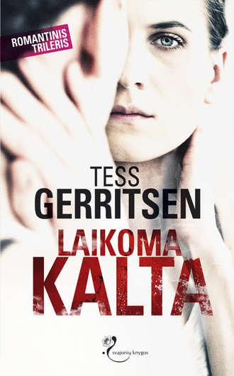 Tess Gerritsen, Laikoma kalta