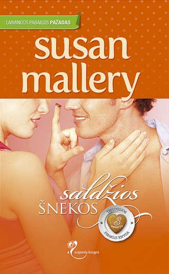 Susan Mallery, Saldžios šnekos