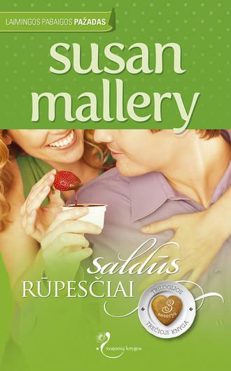 Susan Mallery, Saldūs rūpesčiai