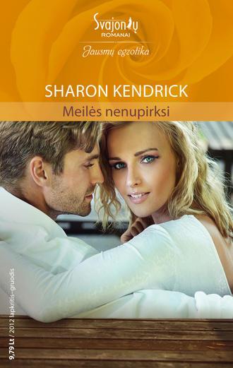 Sharon Kendrick, Meilės nenupirksi