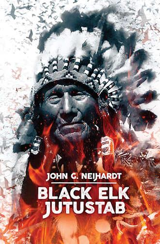 John Neihardt, Black Elk jutustab
