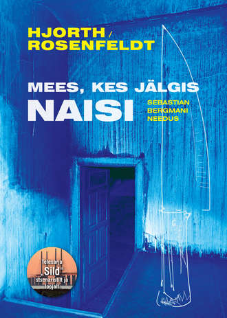 Michael Hjorth, Hans Rosenfeldt, Mees, kes jälgis naisi