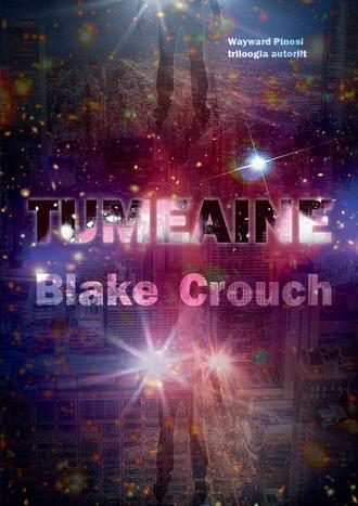 Blake Crouch, Tumeaine