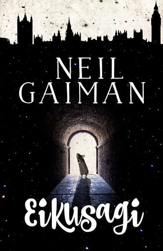 Neil Gaiman, Eikusagi