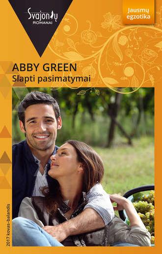 Abby Green, Slapti pasimatymai