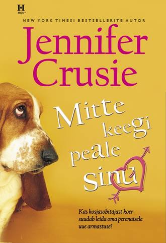Jennifer Crusie, Mitte keegi peale sinu