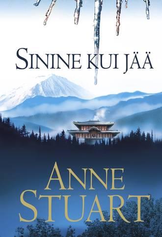 Anne Stuart, Sinine kui jää