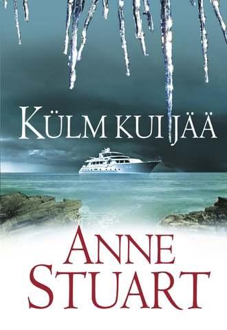Anne Stuart, Külm Kui Jää