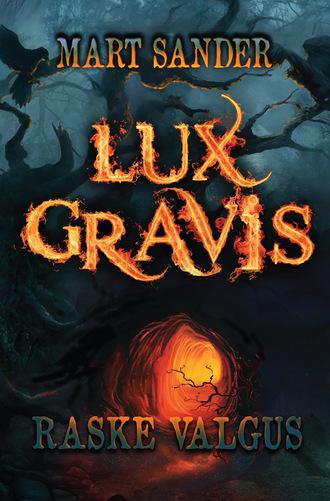 Mart Sander, Lux Gravis. Raske Valgus