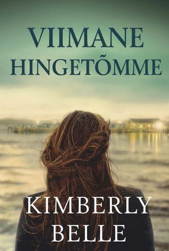 Kimberly Belle, Viimane hingetomme