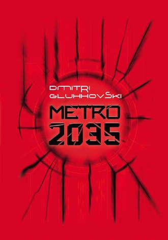 Дмитрий Глуховский, Metro 2035