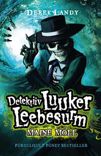 Derek Landy, Detektiiv Luuker Leebesurm 5: Maine möll