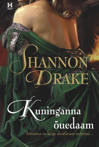 Shannon Drake, Kuninganna ouedaam